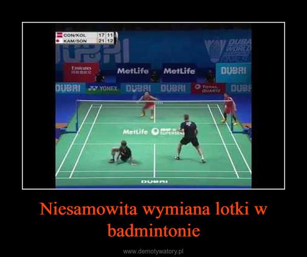 Niesamowita wymiana lotki w badmintonie –