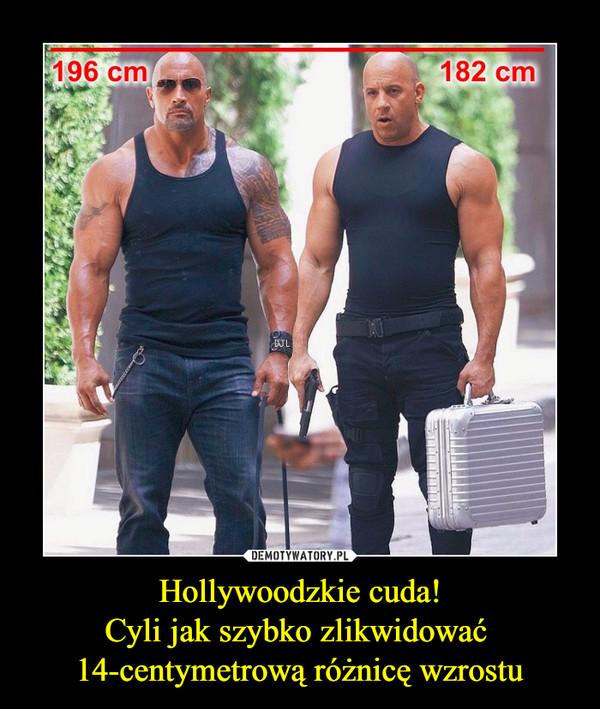 Hollywoodzkie cuda!Cyli jak szybko zlikwidować 14-centymetrową różnicę wzrostu –