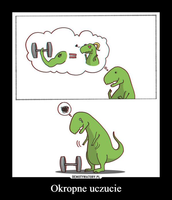 Okropne uczucie –