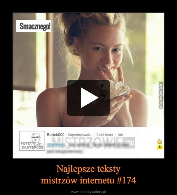 Najlepsze tekstymistrzów internetu #174 –