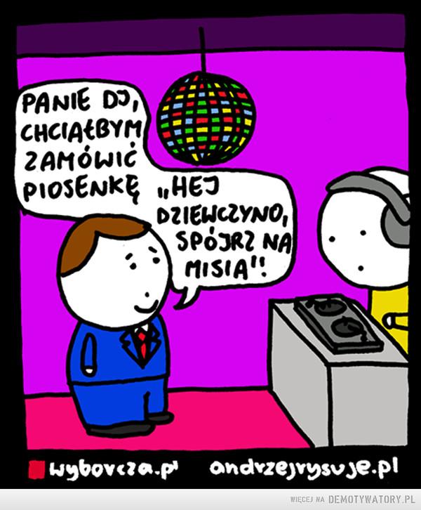 Kac Białystok –  Panie DJ chciałbym zamówić piosenkę: Hej dziewczyno spójrz na misia