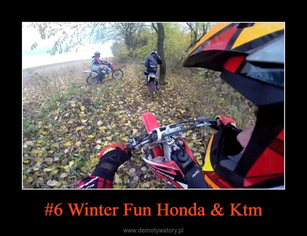 #6 Winter Fun Honda & Ktm –