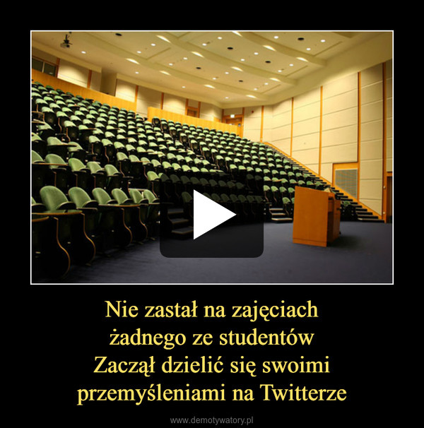 Nie zastał na zajęciachżadnego ze studentówZaczął dzielić się swoimi przemyśleniami na Twitterze –