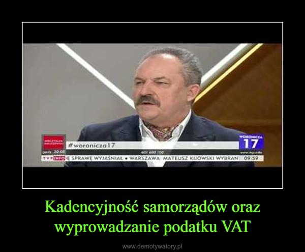Kadencyjność samorządów oraz wyprowadzanie podatku VAT –
