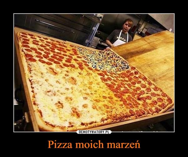 Pizza moich marzeń –