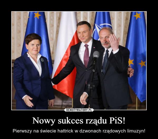 Nowy sukces rządu PiS! – Pierwszy na świecie hattrick w dzwonach rządowych limuzyn!