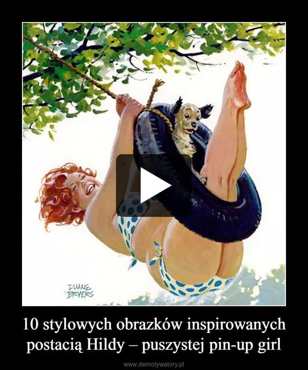 10 stylowych obrazków inspirowanych postacią Hildy – puszystej pin-up girl –