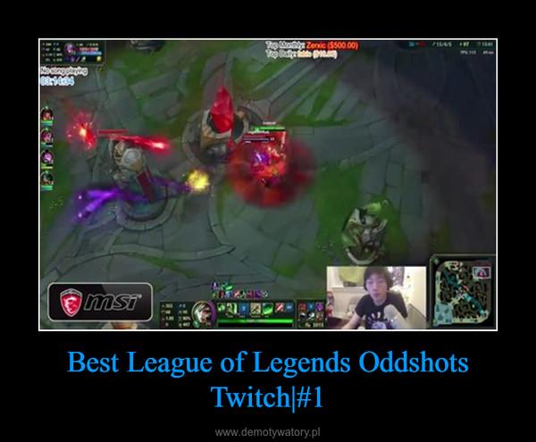 Best League of Legends Oddshots Twitch|#1 –