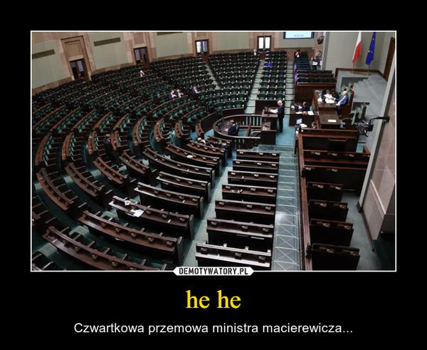 he he – Czwartkowa przemowa ministra macierewicza...