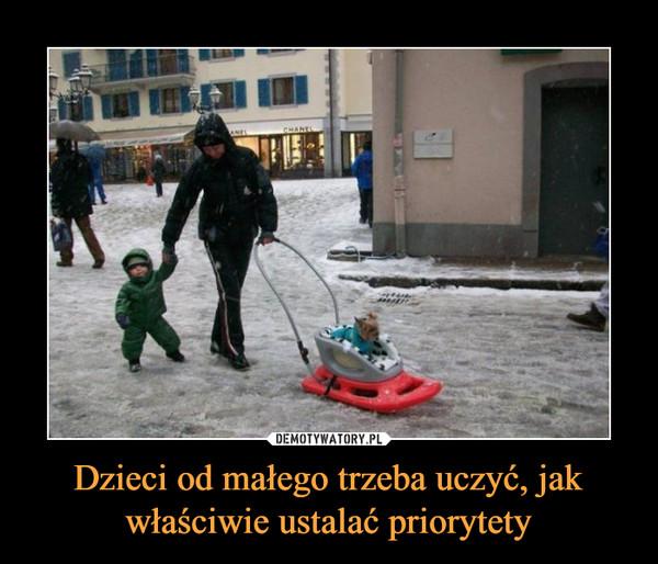 Dzieci od małego trzeba uczyć, jak właściwie ustalać priorytety –