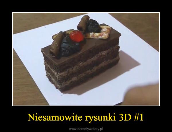 Niesamowite rysunki 3D #1 –