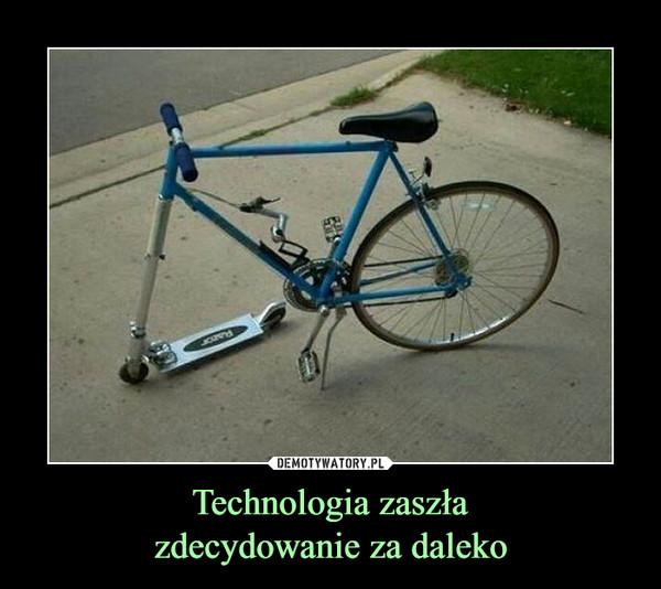 Technologia zaszłazdecydowanie za daleko –