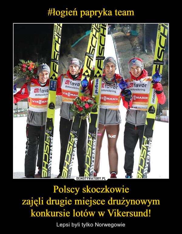 Polscy skoczkowiezajęli drugie miejsce drużynowym konkursie lotów w Vikersund! – Lepsi byli tylko Norwegowie