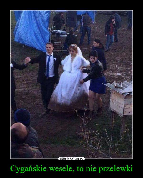 Cygańskie wesele, to nie przelewki –