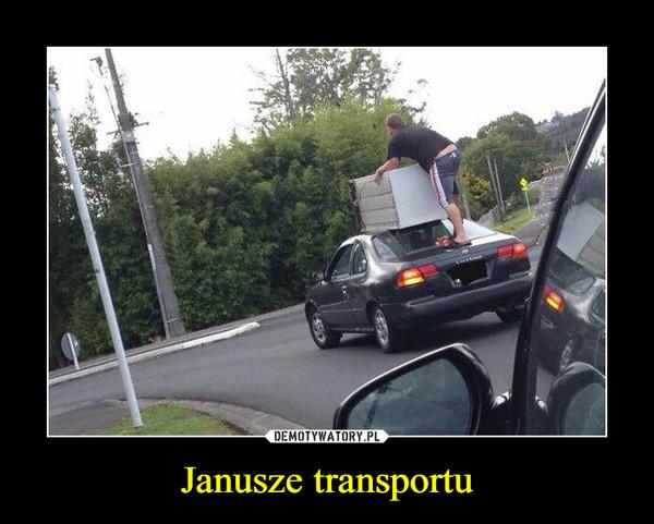 Janusze transportu –