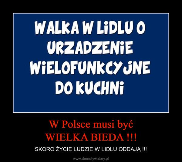 W Polsce musi byćWIELKA BIEDA !!! – SKORO ŻYCIE LUDZIE W LIDLU ODDAJĄ !!!