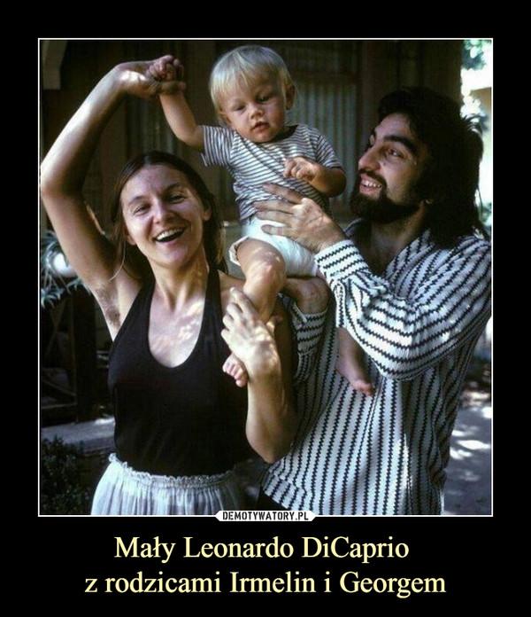 Mały Leonardo DiCaprio z rodzicami Irmelin i Georgem –