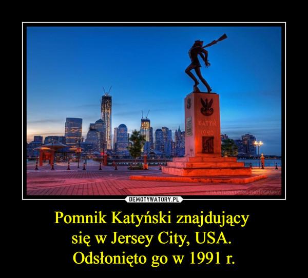 Pomnik Katyński znajdujący się w Jersey City, USA. Odsłonięto go w 1991 r. –