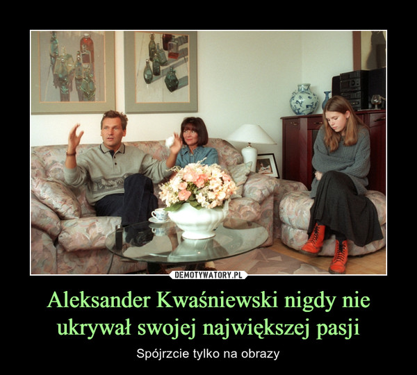 Aleksander Kwaśniewski nigdy nie ukrywał swojej największej pasji – Spójrzcie tylko na obrazy