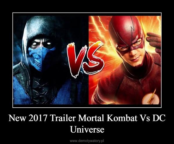 New 2017 Trailer Mortal Kombat Vs DC Universe –