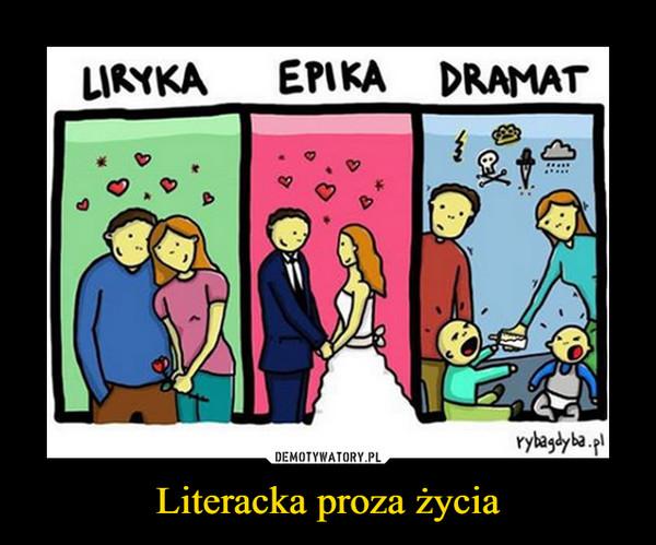 Literacka proza życia –  Liryka Epika Dramat rybagdyba.pl