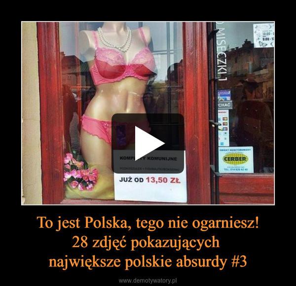 To jest Polska, tego nie ogarniesz!28 zdjęć pokazujących największe polskie absurdy #3 –
