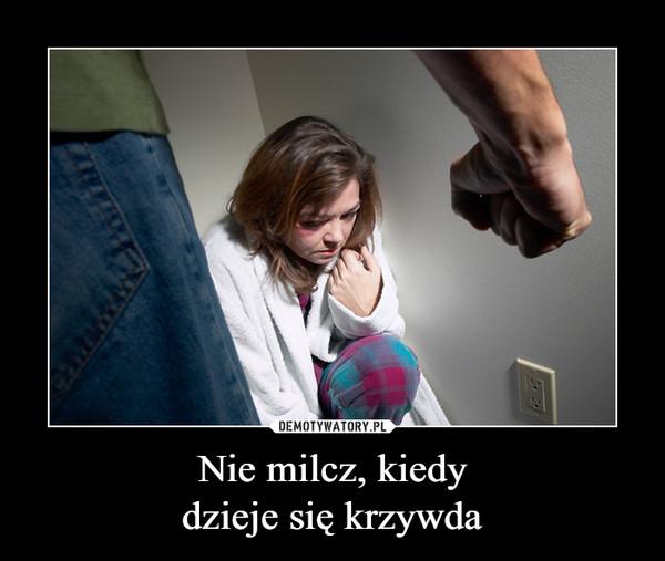 Nie milcz, kiedydzieje się krzywda –