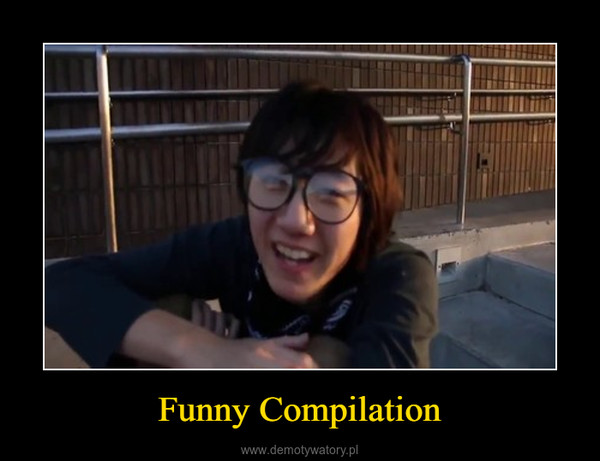 Funny Compilation –