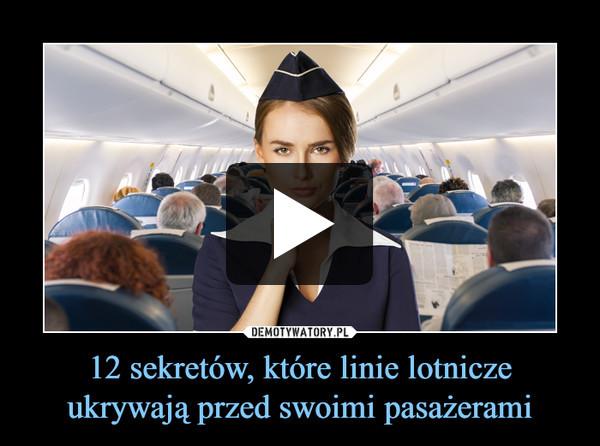 12 sekretów, które linie lotnicze ukrywają przed swoimi pasażerami –
