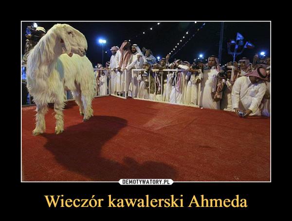 Wieczór kawalerski Ahmeda –