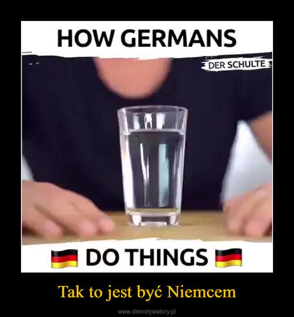 Tak to jest być Niemcem –  HOW GERMANS DO THINGS