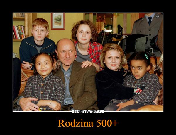 Rodzina 500+ –