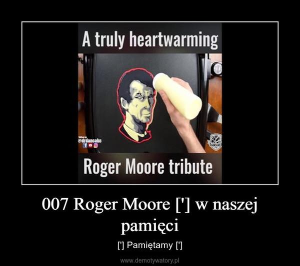 007 Roger Moore ['] w naszej pamięci – ['] Pamiętamy [']