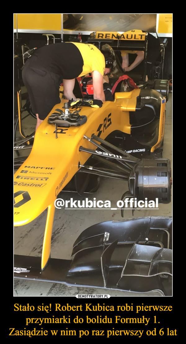 Stało się! Robert Kubica robi pierwsze przymiarki do bolidu Formuły 1. Zasiądzie w nim po raz pierwszy od 6 lat –