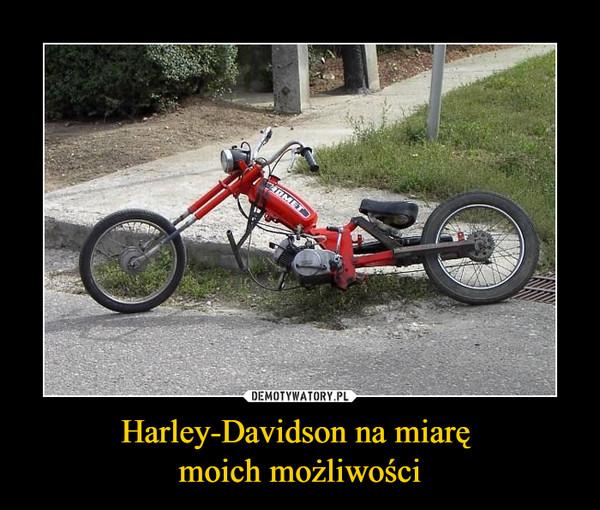 Harley-Davidson na miarę moich możliwości –