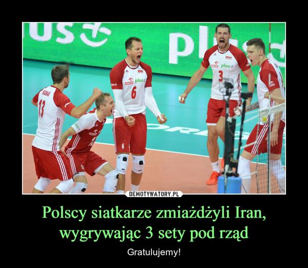 Polscy siatkarze zmiażdżyli Iran,wygrywając 3 sety pod rząd – Gratulujemy!
