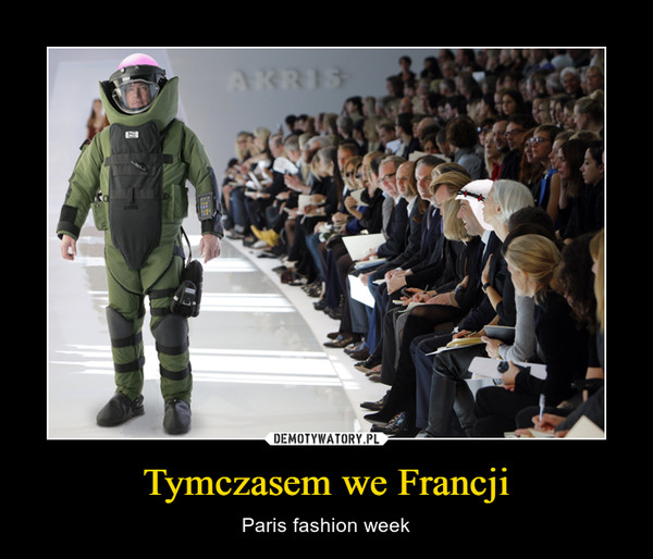Tymczasem we Francji – Paris fashion week