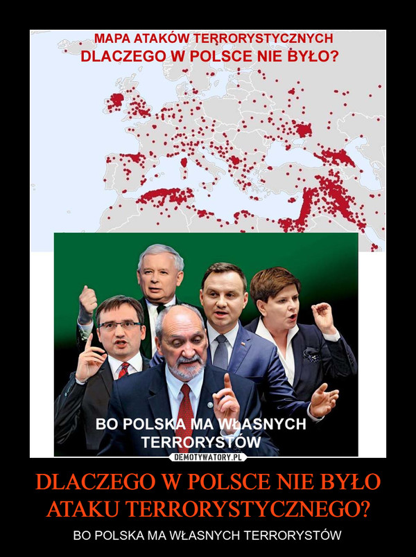 DLACZEGO W POLSCE NIE BYŁO ATAKU TERRORYSTYCZNEGO? – BO POLSKA MA WŁASNYCH TERRORYSTÓW