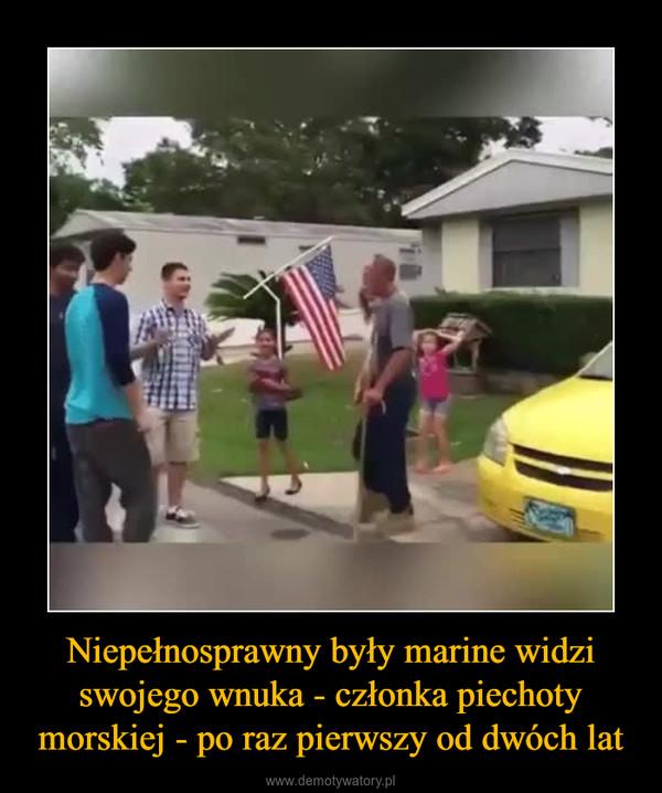Niepełnosprawny były marine widzi swojego wnuka - członka piechoty morskiej - po raz pierwszy od dwóch lat –