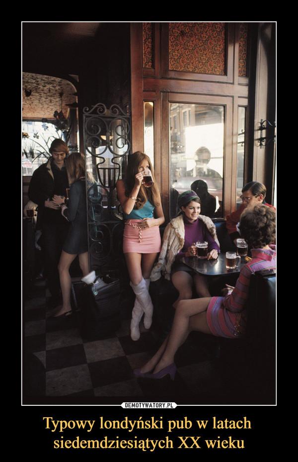 Typowy londyński pub w latach siedemdziesiątych XX wieku –