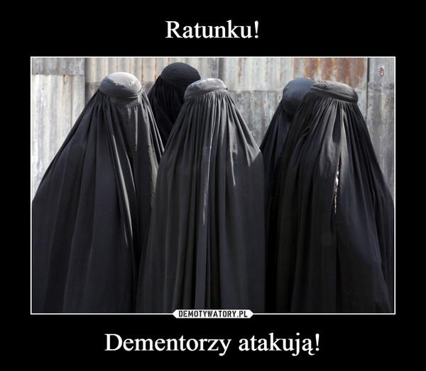 Dementorzy atakują! –