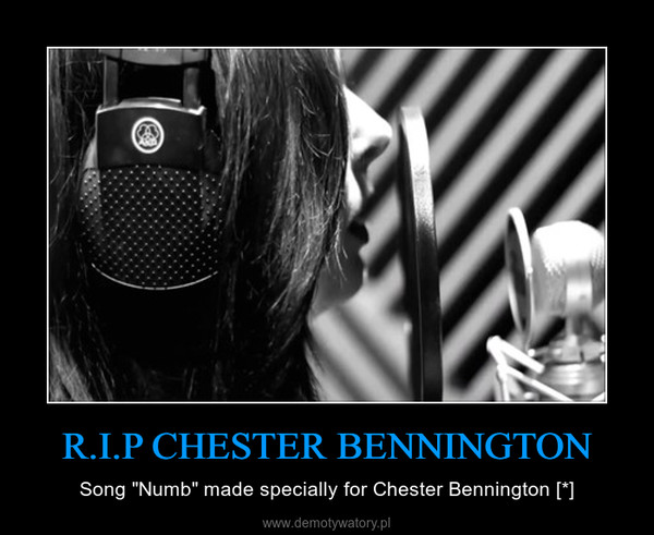 """R.I.P CHESTER BENNINGTON – Song """"Numb"""" made specially for Chester Bennington [*]"""
