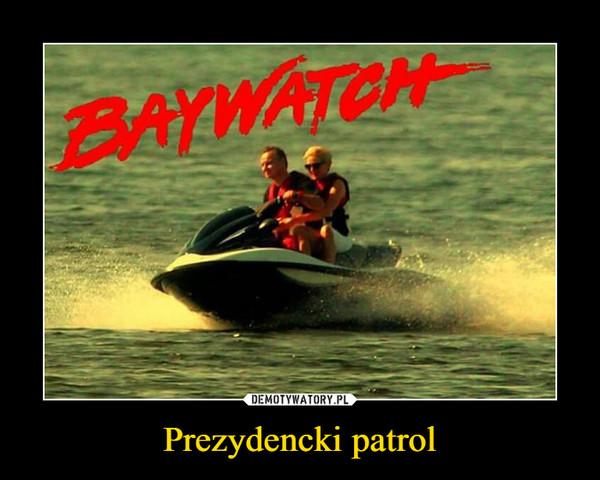 Prezydencki patrol –