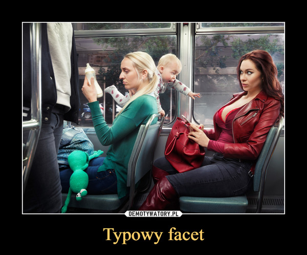 Typowy facet –