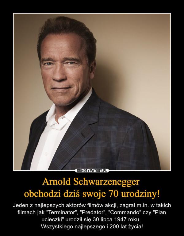 """Arnold Schwarzenegger obchodzi dziś swoje 70 urodziny! – Jeden z najlepszych aktorów filmów akcji, zagrał m.in. w takich filmach jak """"Terminator"""", """"Predator"""", """"Commando"""" czy """"Plan ucieczki"""" urodził się 30 lipca 1947 roku. Wszystkiego najlepszego i 200 lat życia!"""