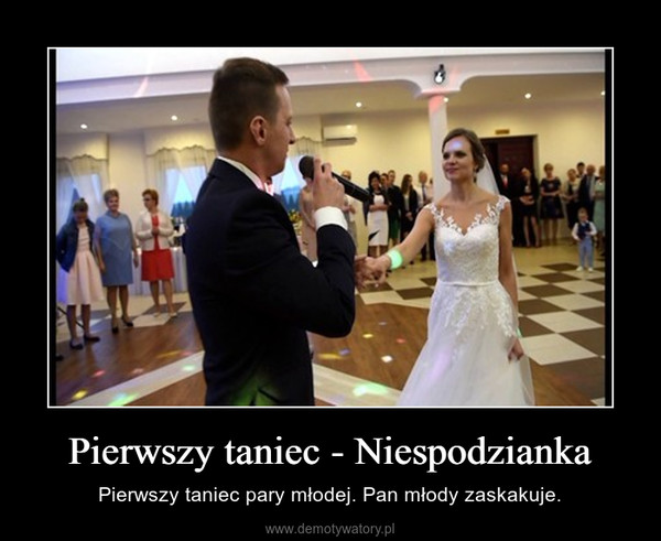 Pierwszy taniec - Niespodzianka – Pierwszy taniec pary młodej. Pan młody zaskakuje.