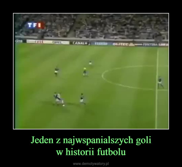 Jeden z najwspanialszych goliw historii futbolu –