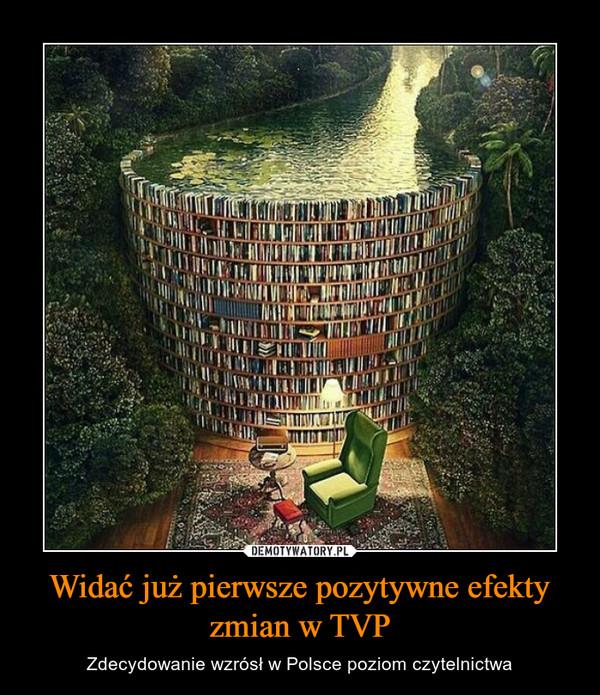 Widać już pierwsze pozytywne efekty zmian w TVP – Zdecydowanie wzrósł w Polsce poziom czytelnictwa