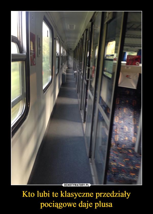 Kto lubi te klasyczne przedziały pociągowe daje plusa –