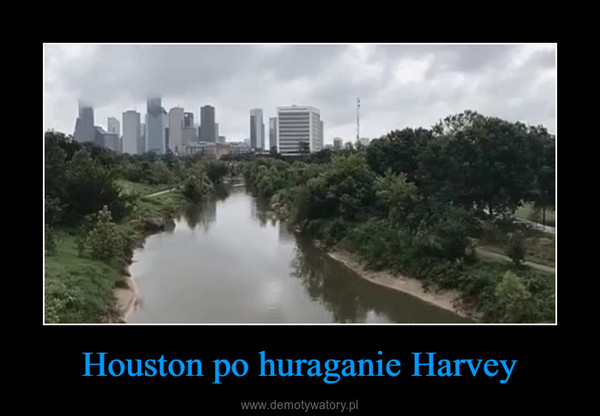 Houston po huraganie Harvey –